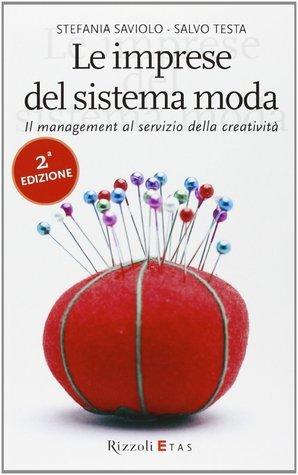 Le imprese del sistema moda - Il management al servizio della creatività  by  Salvo Testa
