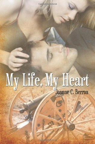 My Life, My Heart Joanne C. Berroa