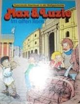 Im alten Rom (Max & Luzie #3)  by  Franz Gerg