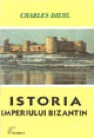 Istoria imperiului bizantin Charles Diehl