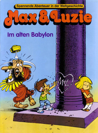 Im alten Babylon (Max & Luzie #37)  by  Monika Sattrasai