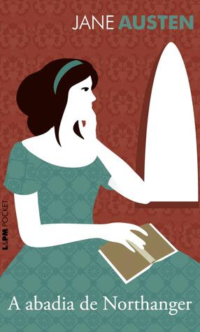 A Abadia de Northanger (Coleção L&PM Pocket, #978)  by  Jane Austen