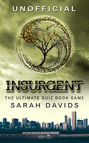 Insurgent: The Ultimate Quiz Book Game (Divergent Series Quiz Books 2)  by  Sarah Davids