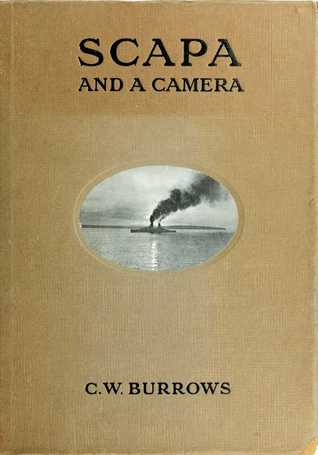 Scapa and a Camera C W Burrows