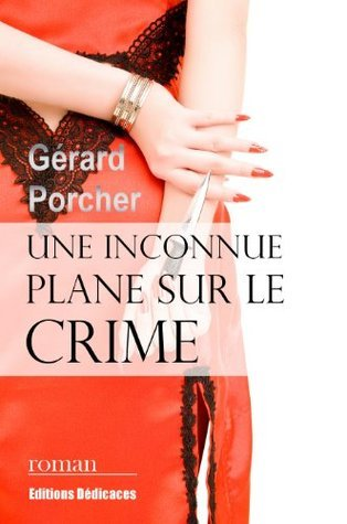 Une inconnue plane sur le crime  by  Gérard Porcher