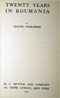 Twenty Years in Roumania Maude Rea Parkinson
