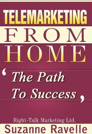 Telemarketing From Home - The Path To Success Suzanne Ravelle