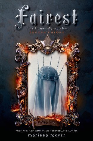 Fairest: Levana's Story (The Lunar Chronicles, #3.5) Marissa Meyer