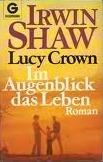 Lucy Crown Im Augenblick das Leben Irwin Shaw