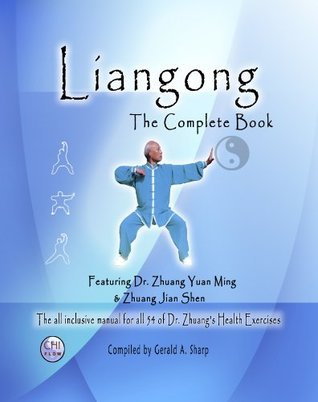 Liangong the Complete Book  by  Gerald A. Sharp