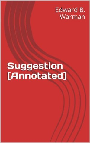 Suggestion [Annotated] (Psychic Science Series) Edward B. Warman