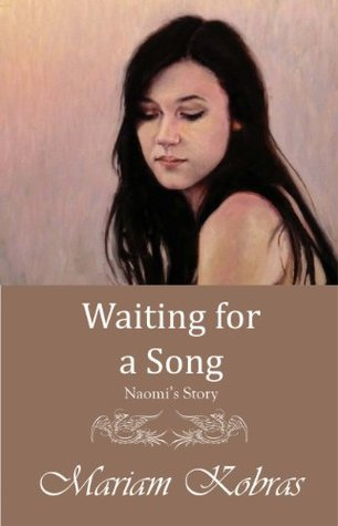 Waiting for a Song, Naomis Story (Stone Series Book 4)  by  Mariam Kobras