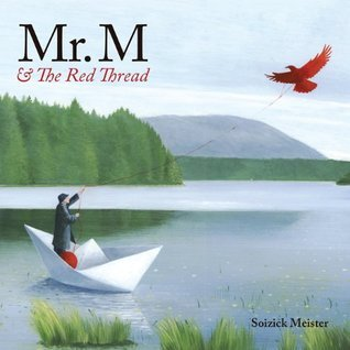 Mr. M and the Red Thread  by  Soizick Meister