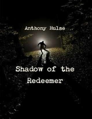 Shadow of the Redeemer  by  Anthony Hulse