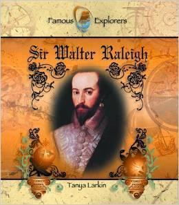 Sir Walter Raleigh Tanya Larkin