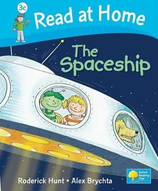The Spaceship (Read At Home, Level 3c) Roderick Hunt