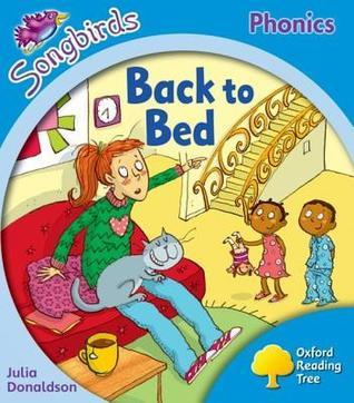 Back to Bed (Oxford Reading Tree: Stage 3: More Songbirds Phonics) Julia Donaldson