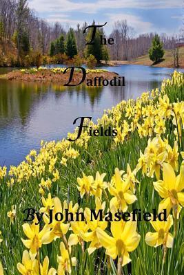 The Daffodil Fields  by  John Masefield