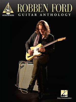 Robben Ford - Guitar Anthology  by  Robben Ford
