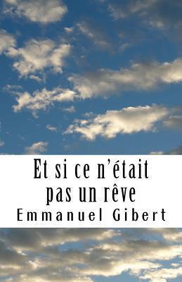 Et Si Ce NEtait Pas Un Reve  by  EMMANUEL GIBERT