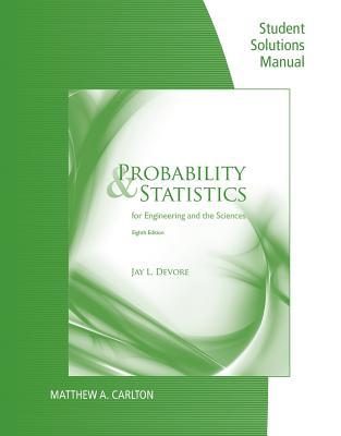 Devores Probability and Statistics for Engineering and the Sciences  by  Jay L. DeVore