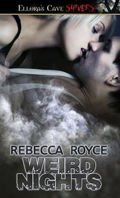 Weird Nights Rebecca Royce