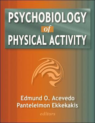 Psychobiology of Physical Activity  by  Edmund O. Acevedo