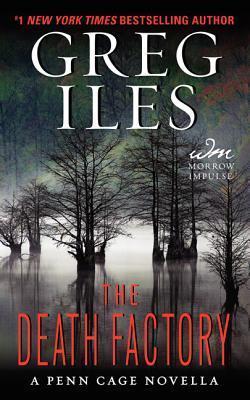 The Death Factory: A Penn Cage Novella (Penn Cage, #3.5)  by  Greg Iles