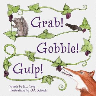 Grab! Gobble! Gulp! E L Topp