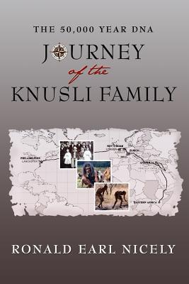 The 50,000 Year DNA Journey of the Knusli Family Ronald Earl Nicely