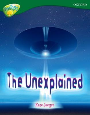 The Unexplained (Oxford Reading Tree: Stage 12 A: Tree Tops Non Fiction: Treetops Non Fiction)  by  Mick Gowar