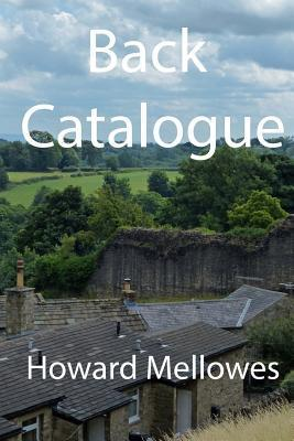 Back Catalogue  by  Howard Mellowes