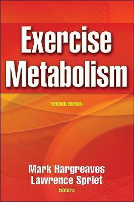 Exercise Metabolism - 2nd Edition  by  Mark Hargreaves