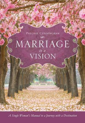 Marriage Is a Vision  by  Pheonie Cunningham