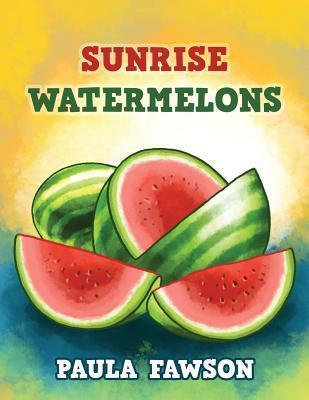Sunrise Watermelons  by  Paula Fawson