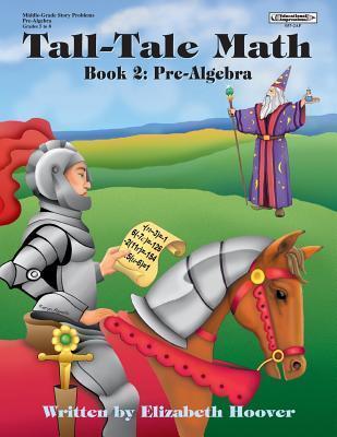 Pre-Algebra (Tall Tale Math Series)  by  Elizabeth Hoover