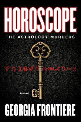 Horoscope: The Astrology Murders Georgia Frontiere