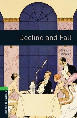 Decline and Fall (Oxford Bookworms Library)  by  Clare West
