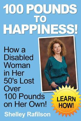100 Pounds to Happiness! Shelley Rafilson