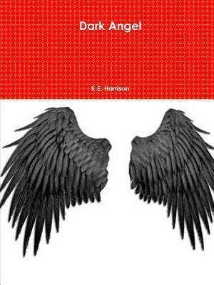 Dark Angel  by  K E Harrison