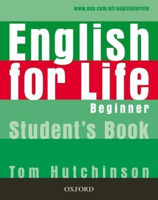 English For Life Beginner: Students Book  by  Tom Hutchinson