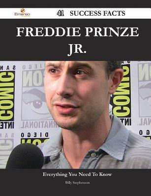 Freddie Prinze Jr. 41 Success Facts - Everything You Need to Know about Freddie Prinze Jr.  by  Billy Stephenson