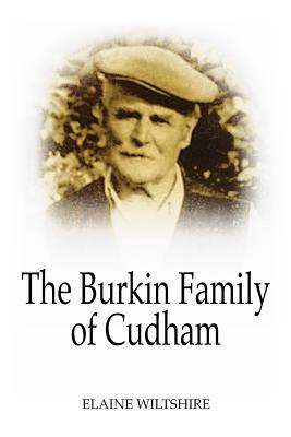 The Burkin Family of Cudham  by  Elaine Wiltshire
