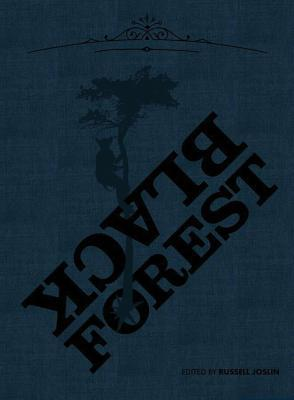 Black Forest: Four Visible Poems  by  Russell Joslin
