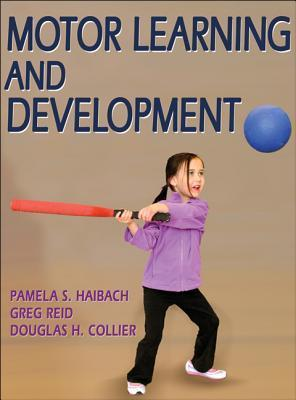 Motor Learning and Development  by  Pamela Haibach