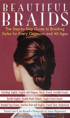 Beautiful Braids: The Step-by-Step Guide to Braiding Styles for Every Occasion and All Ages  by  Patricia Coen