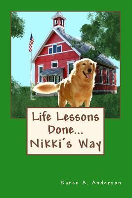 Life Lessons Done Nikkis Way: Workbook--Color Karen   Anderson