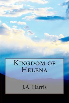Kingdom of Helena J a Harris