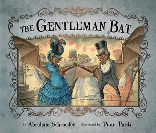 The Gentleman Bat Abraham Schroeder