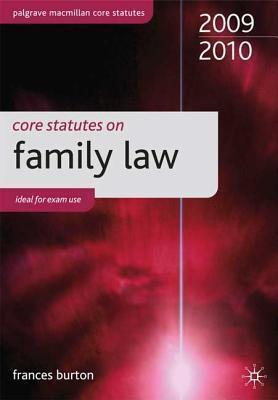 Core Statutes on Family Law. Frances Burton Frances Burton